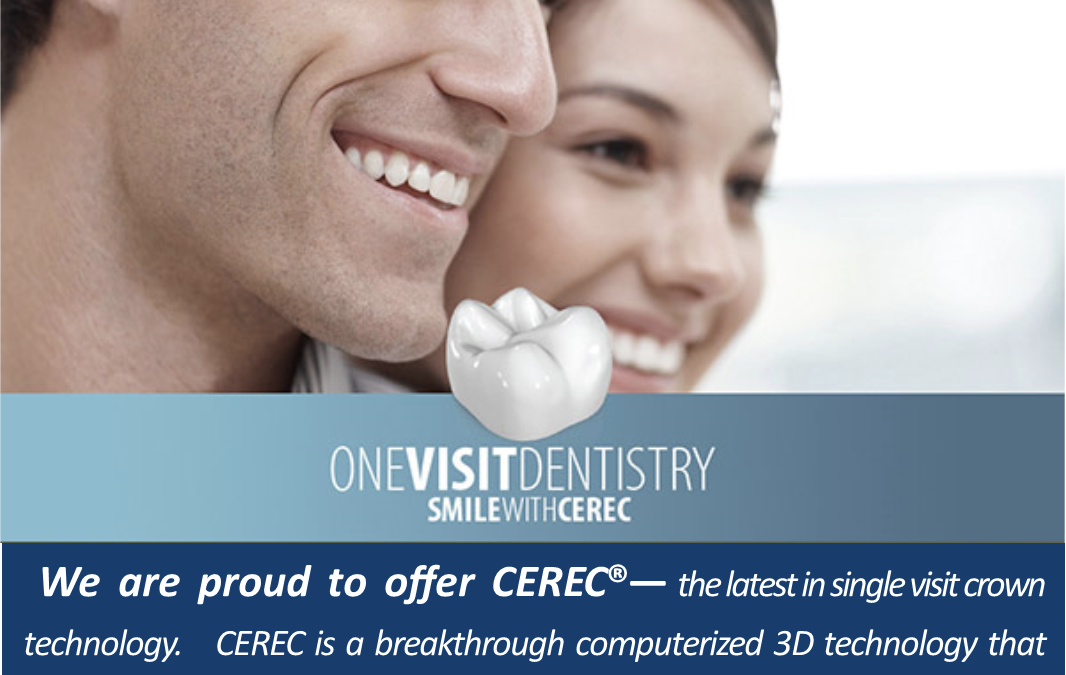 CEREC allows us to digitally design ceramic crowns in one visit!